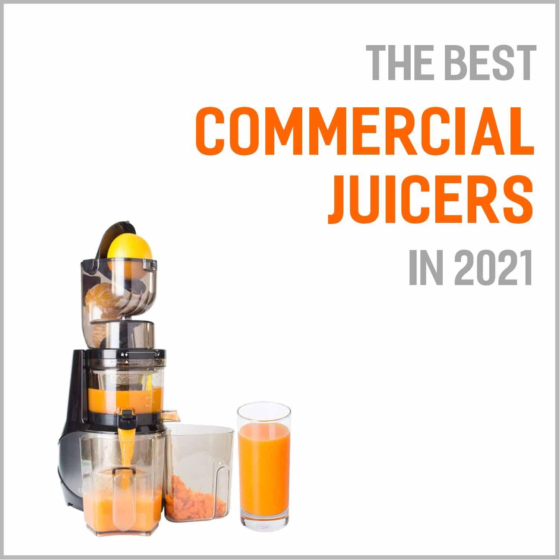Best Commercial Juicers 2021