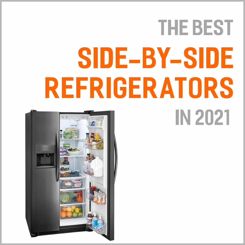 Best Side-by-Side Refrigerators 2021