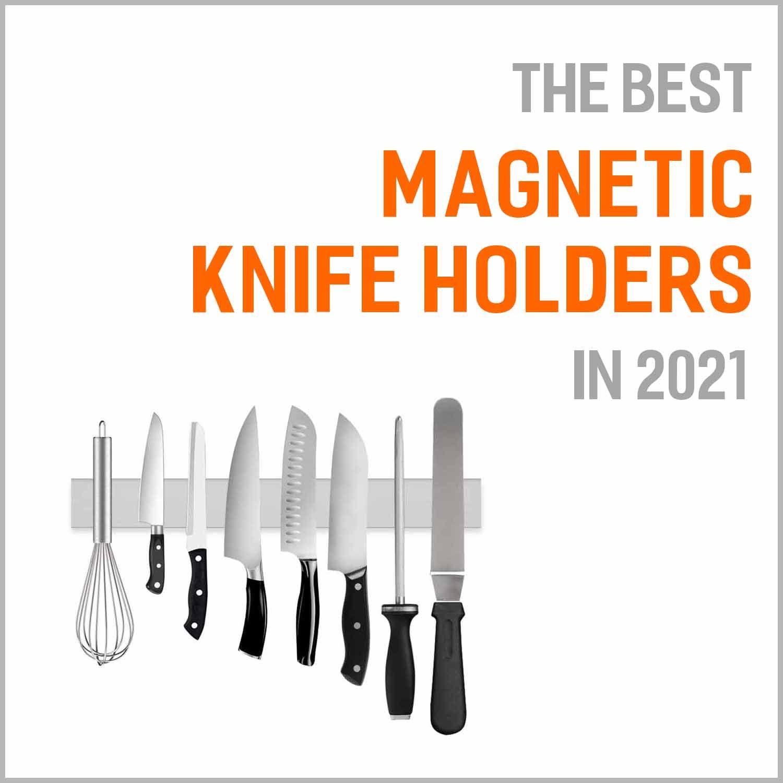Best Magnetic Knife Holders 2021