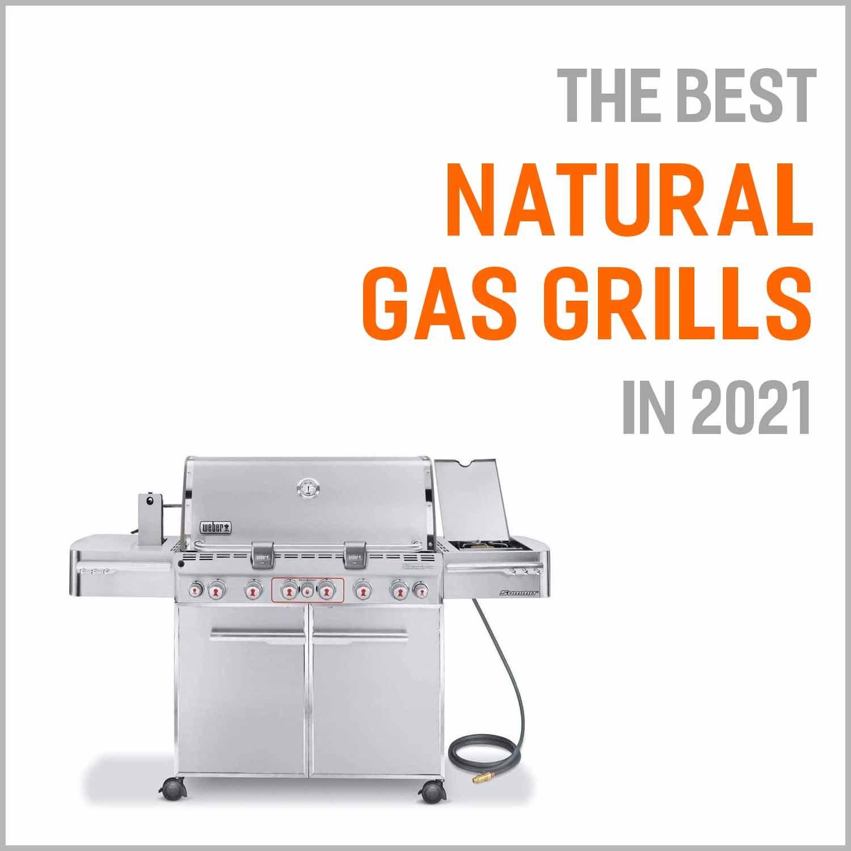 Best Natural Gas Grills 2021