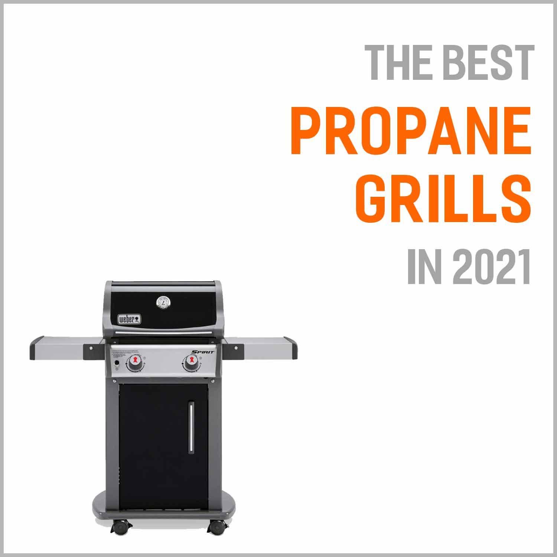 Best Propane Grills 2021