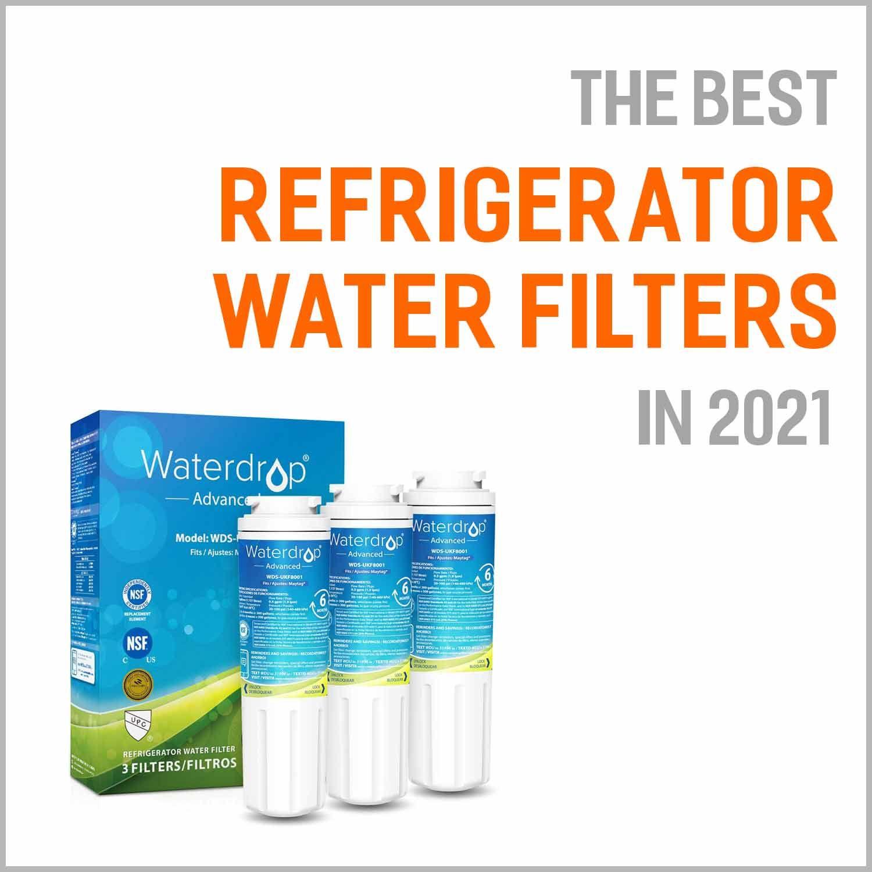 Best Refrigerator Water Filters 2021