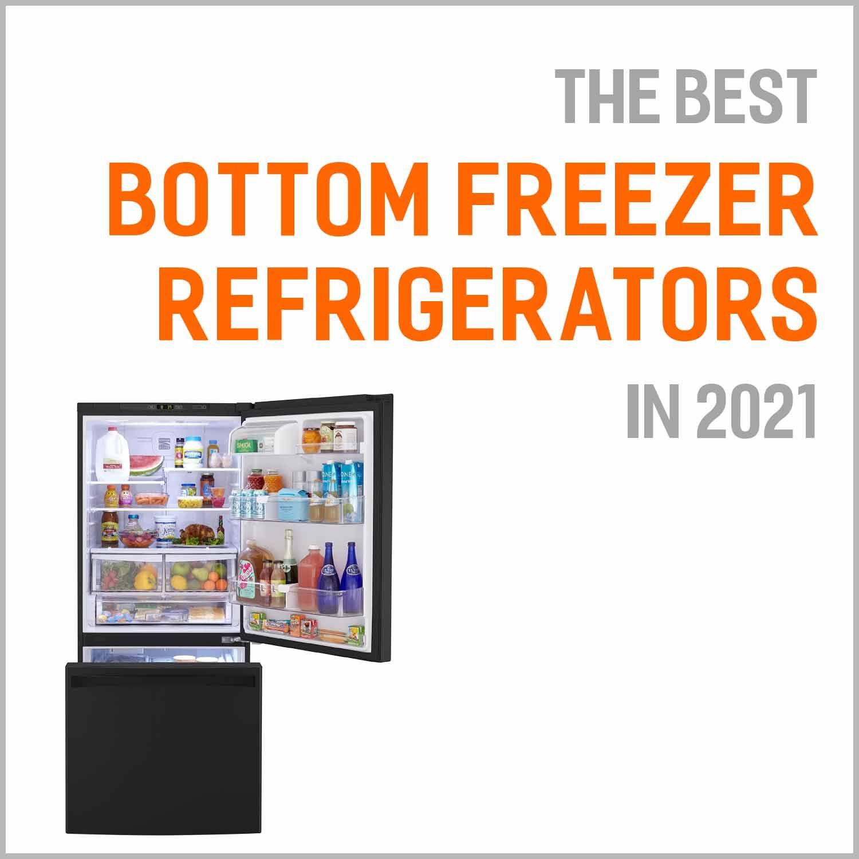 Best Bottom Freezer Refrigerators 2021