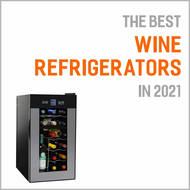 Best Wine Refrigerators 2021